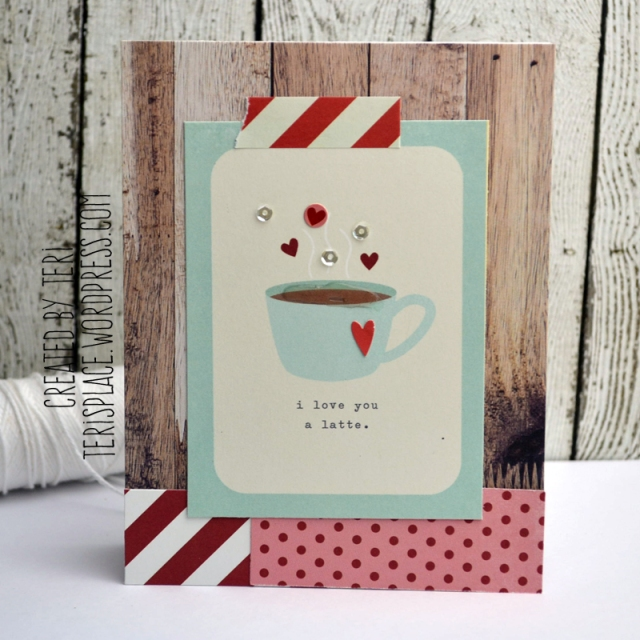 Love You A Latte Card // terisplace.wordpress.com