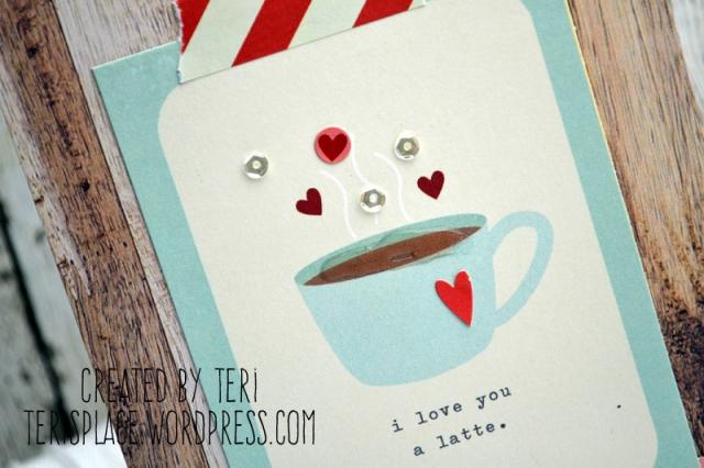 Love You A Latte card // terisplace.wordpress.com