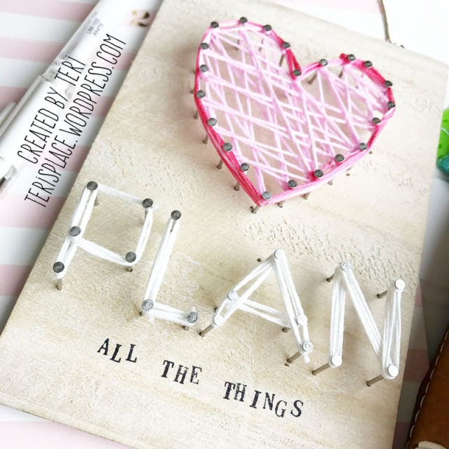 Planner Girl String Art by Teri | Terisplace.wordpress.com